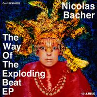 Nicolas Bacher - The Way Of The Exploding Beat EP
