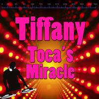 Tiffany - Toca's Miracle