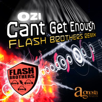 Ozi - Can't Get Enough (Flash Brother's Remix)