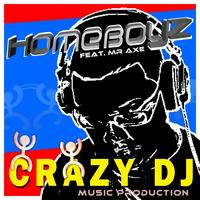Homeboyz - Crazy Dj
