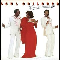 The Soul Children - Where Is Your Woman Tonight