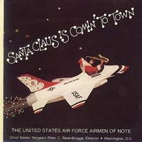 US Air Force Airmen of Note - Santa Claus Is Comin' To Town