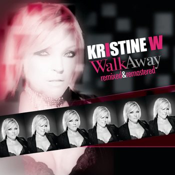 Kristine W - Walk Away (The Remixes)