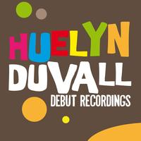 Huelyn Duvall - Debut Recordings