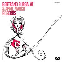 Bertrand Burgalat - RosEros - Single
