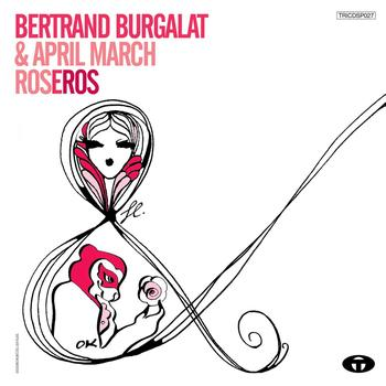 Bertrand Burgalat, April March - RosEros - Single