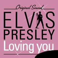 Elvis Presley - Loving You (Original Sound)