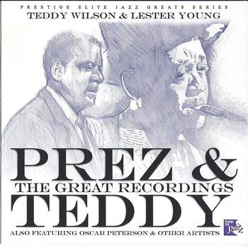 Teddy Wilson & Lester Young - Prez & Teddy - The Great Recordings