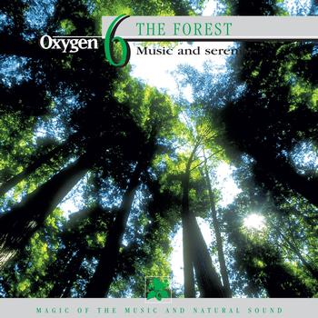 Frédérick Rousseau - Oxygen 6: The Forest (Music and Serenity)