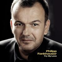 Philipp Fankhauser - Try My Love
