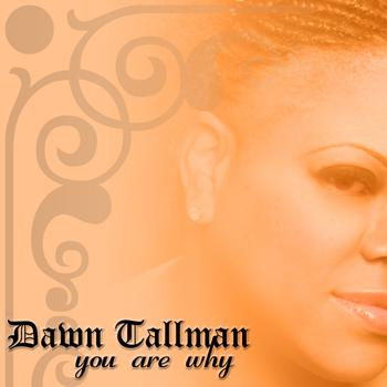 Dawn Tallman - You Are Why