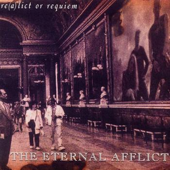 The Eternal Afflict - Re(a)lict Or Requiem