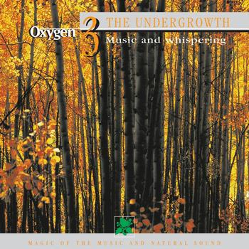 Frédérick Rousseau - Oxygen 3: The Undergrowth (Music And Whispering)