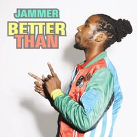 Jammer - Better Than