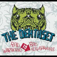 The Death Set - Rad Warehouses To Bad Neighborhoods (Redux)