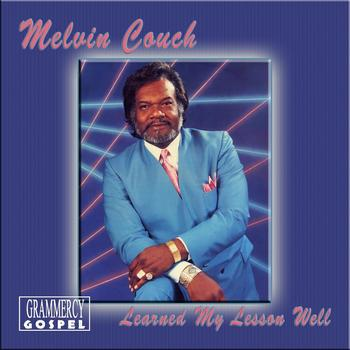 Melvin Couch - Learned My Lesson Well