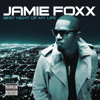 Jamie Foxx - Best Night Of My Life (Explicit)