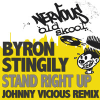 Byron Stingily - Stand Right Up - The Johnny Vicious Remix