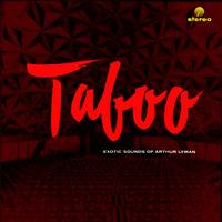 Arthur Lyman - Taboo: The Exotic Sounds (Remastered)