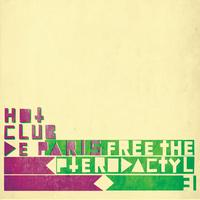 Hot Club De Paris - Free The Pterodactyl 3