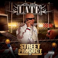 Late - Street Product - EP (Explicit)