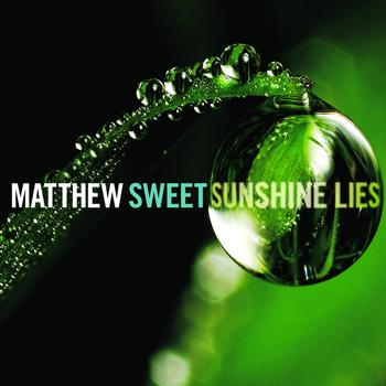 Matthew Sweet - Sunshine Lies (Deluxe Edition)