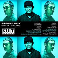 Stephane K - KULT Records Presents: Freaky Thoughts