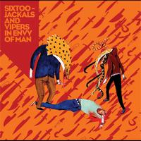 Sixtoo - Jackals and Vipers in Envy of Man