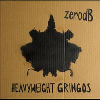 zero dB - Heavyweight Gringos (Bongos Bleeps & Basslines remixed)