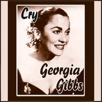 Georgia Gibbs -  Cry