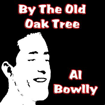 Al Bowlly -  By The Old Oak Tree