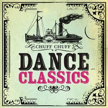 Various Artists - Chuff Chuff Dance Classics