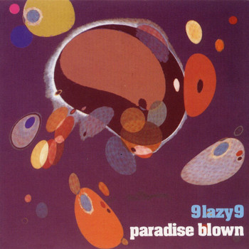 9 Lazy 9 - Paradise Blown