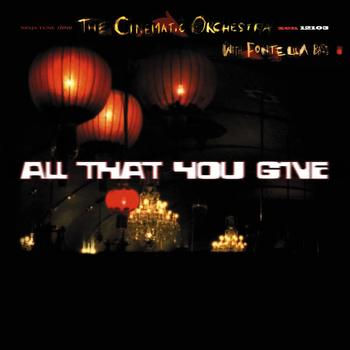 The Cinematic Orchestra - All That You Give