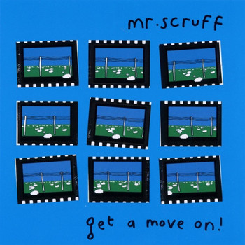 Mr. Scruff - Get A Move On!