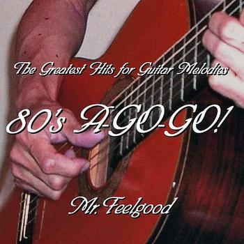 Mr.feelgood - The Greatest Hits For Guitar Melodies 80's A-go-go!