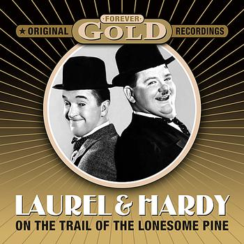 Laurel & Hardy - Forever Gold - On The Trail Of The Lonesome Pine