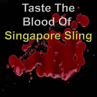 Singapore Sling - Taste the Blood of Singapore Sling