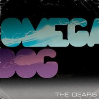 The Dears - Omega Dog - Single