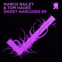 Marco Bailey & Tom Hades - Sweet Narcoses EP