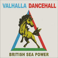 British Sea Power - Valhalla Dancehall (Explicit)