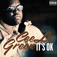 CeeLo Green - It's OK (Explicit)