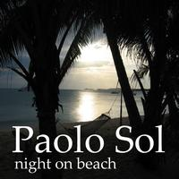 Paolo Sol - Night On Beach