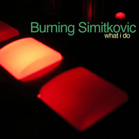 Burning Simitkovic - What I Do EP