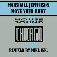 Marshall Jefferson - Move Your Body - Mike Ink Remix
