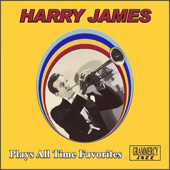Harry James & His Orchestra - Plays All Time Favorites