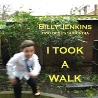 Billy Jenkins - I Took A Walk