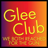Déjà Vu - Glee Club: We Both Reached for the Gun