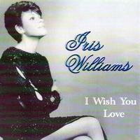 Iris Williams - I Wish You Love