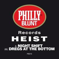 Heist - Night Shift/Dregs At The Bottom